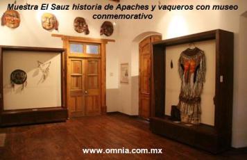 Muestra El Sauz historia de Apaches y vaqueros con museo conmemorativo